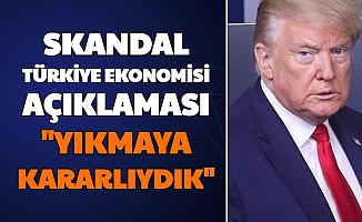 """ABD'den Türkiye Ekonomisi İtirafı: """"Yıkmaya Hazırdık"""""""