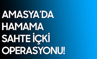 Amasya'da Hamama Baskın! 43 Litre Sahte İçki Ele Geçirildi