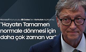 Bill Gates'ten Korkutan Açıklama! Hayatın Tamamen Normalleşeceği Tarih...