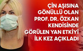 Çin Aşısı için Gönüllü Olan Prof. Dr. Özkan Kendisinde Oluşan Yan Etkiyi İlk Kez Açıkladı