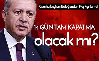 """Cumhurbaşkanı Erdoğan, """"14 Günlük Tam Kapatma"""" İddiasına Yanıt Verdi"""