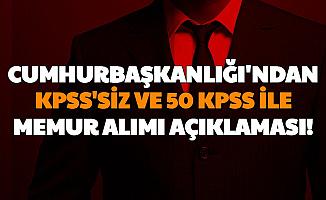 Cumhurbaşkanlığı'ndan KPSS'siz ve 50 KPSS ile Memur Alımı