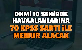 DHMİ, 10 Şehirdeki Havaalanlarına 70 KPSS ile Personel Alımı Yapacak