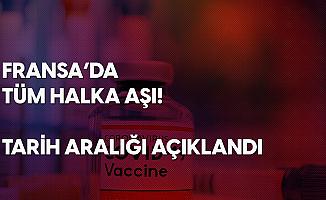 Fransa'da Halka Aşı Uygulaması İlkbaharda Başlayacak