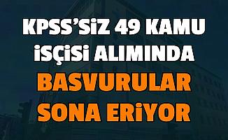 Kıyı Emniyeti ve Üniversitelere KPSS'siz 49 Kamu İşçisi Alımı Başvurusu İşkur'da Sona Eriyor
