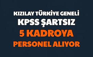 Kızılay KPSS'siz Türkiye Geneli Personel Alımı Yapıyor