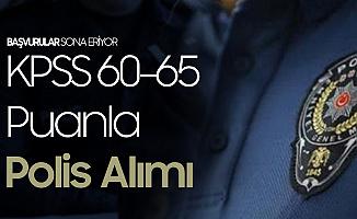 KPSS 60-65 Puanla Polis Alımı Başvurularında Sona Geliniyor!