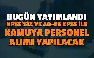 KPSS'siz ve 40-55-60-70 KPSS ile: 9 Kuruma Kamu Personeli Alımı Yapılacak