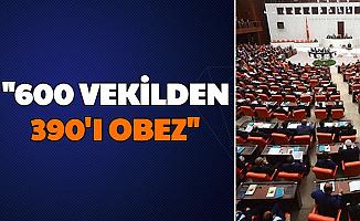 "MHP'li Vekil: ""600 Milletvekilinden 390'ı Obez"""