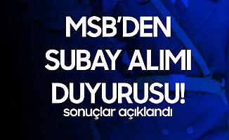 MSB'den Subay Alımı Duyurusu! Sonuçlar Açıklandı