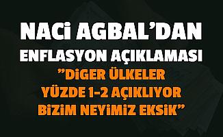 """Naci Ağbal: """"Diğer Ülkelerde Enflasyon Yüzde 1-2, Bizim Neyimiz Eksik"""""""