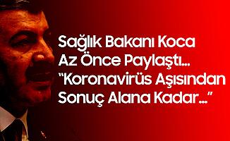 Sağlık Bakanı Koca: Aşıdan Sonuç Alana Kadar...