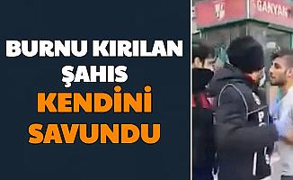 Samsun'daki Olayda Burnu Kırılan Şahıs Açıklama Yaptı