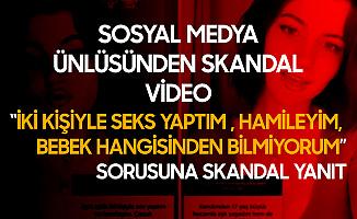 Sosyal Medya Ünlüsünden Skandal Video! 'İki Kişiyle Seks Yaptım, Hamileyim' Diyen Takipçisine: Dua Edeceğiz