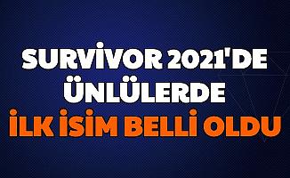Survivor 2021 Ünlüler Gönüllülerde İlk Ünlü İsim Belli Oldu