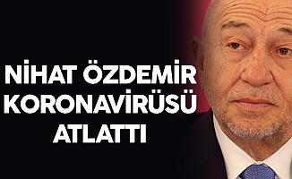 TFF Başkanı Nihat Özdemir Koronavirüsü Atlattı