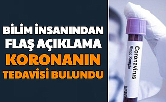 """Türk Bilim İnsanı Açıkladı: """"Koronanın Tedavisi Bulundu"""""""