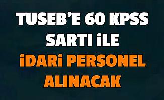 Türkiye Sağlık Enstitüleri (TÜSEB) 60 KPSS ile Kamu Personeli Alımı Yapacak