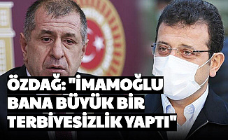 """Ümit Özdağ: """"Ekrem İmamoğlu Bana Karşı Büyük Bir Terbiyesizlik Yaptı"""""""