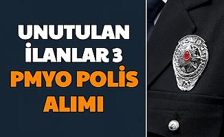 Unutulan İlanlar 3: PMYO Polis Alımı