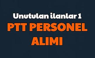 Unutulan Memur Alımı İlanları 1: PTT Personel Alımı