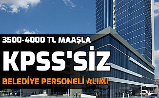 3500-4000 Lira Maaşla Belediye Kamu Personeli Alımı Başvurusu Bugün Başaldı