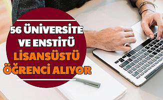 50'den Fazla Üniversite ve Enstitü Lisansüstü Öğrenci Alımı İlanı Yayımladı