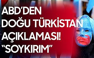 ABD'den Doğu Türkistan Açıklaması: Soykırım