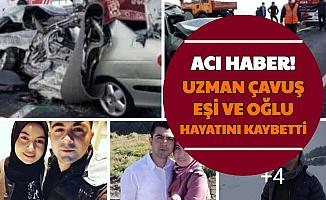 Acı Haber: Uzman Çavuş, Eşi ve 4 Yaşındaki Oğlu Hayatını Kaybetti