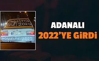 """Adanalı 2022'ye Girdi: """"Hoş Geldin 2022)"""