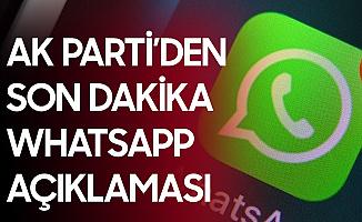 AK Parti'den Whatsapp ile İlgili Son Dakika Açıklaması