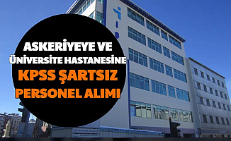 Askeriye ve Üniversite Hastanelerine KPSS'siz Personel Alımı