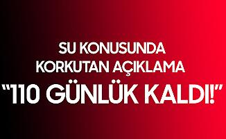 ASKİ: Ankara'nın 110 Günlük Suyu Kaldı