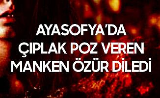 Ayasofya Camii'nde Çıplak Poz Vermişti! Özür Diledi