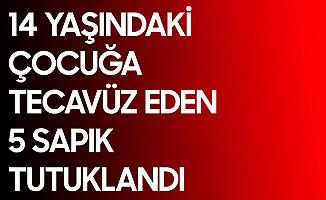 Aydın'da İğrenç Olay! 14 Yaşındaki Çocuğa İstismar Nedeniyle Gözaltına Alınan 5 Kişi Tutuklandı