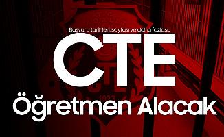 CTE Öğretmen Alımı Yapacak - Başvurular 18 Ocak'ta Başlıyor
