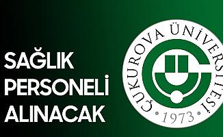 Çukurova Üniversitesi Sağlık Personeli Alımı Başvuruları 13 Ocak'ta Sona Erecek