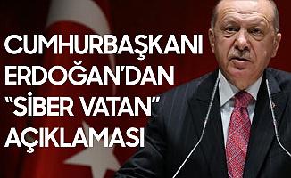 """Cumhurbaşkanı Erdoğan'dan """"Siber Vatan"""" Açıklaması"""
