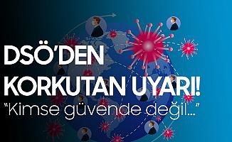 DSÖ'den Koronavirüs Mutasyonu Açıklaması: Kimse Güvende Değil