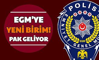 EGM'ye Yeni Birim Kuruldu: PAK'a Polis Alımının Nasıl Olacağı Belli Oldu