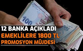 Emeklilere 12 Bankadan Promosyon Müjdesi: 1800 TL Verilecek