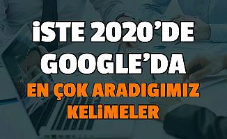 Google Açıkladı: İşte 2020'de Türkiye'de En Çok Aranan Kelimeler