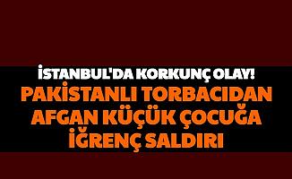 İstanbul'da Pakistanlıdan Afgan Çocuğa İğrenç Saldırı-Çıplak Fotoğraflarını Çekip...