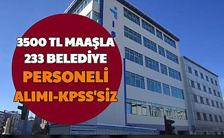 KPSS'siz İlanlar: 3500 TL Maaşla Sınavsız 233 Memur Personel Alımı