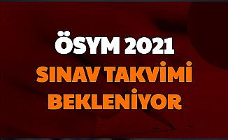 KPSS, YKS, DGS, ALES, MSÜ... 2021 ÖSYM Sınav Takvimi Bekleniyor