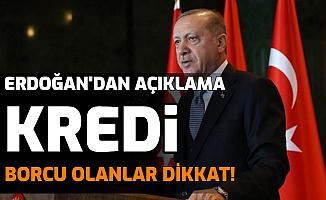 Kredi Borçlarının Ertelenmesinde Son Dakika Gelişmesi: Erdoğan'dan Açıklama