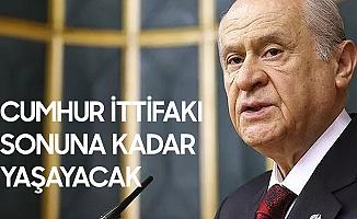 MHP Lideri Devlet Bahçeli: Cumhur İttifakı Sonuna Kadar Yaşayacak