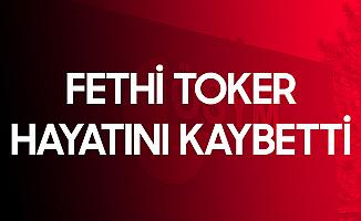 ÖSYM eski Başkanlarından Prof. Dr. Fethi Toker Hayatını Kaybetti