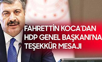 Sağlık Bakanı Fahrettin Koca'dan HDP Genel Başkanına Teşekkür Mesajı