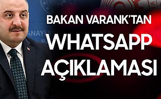 Sanayi ve Teknoloji Bakanı Mustafa Varank'tan Whatsapp Açıklaması